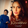 Teri Khushboo Single