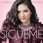 Isabel Marie - Porque Tu No Estas