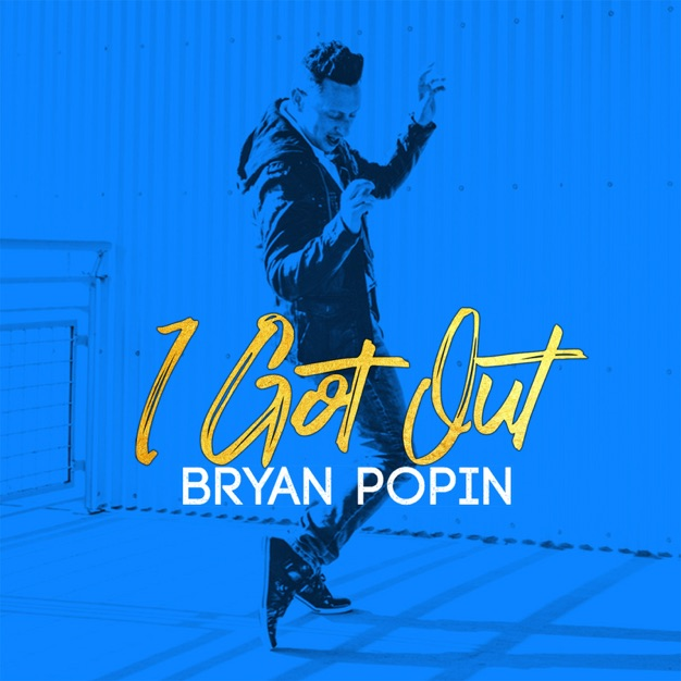 I Got Out by Bryan Popin