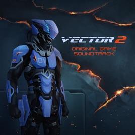 vector 2 original game soundtrack by lind erebros on apple music