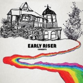 Early Riser - Just Start Dancing