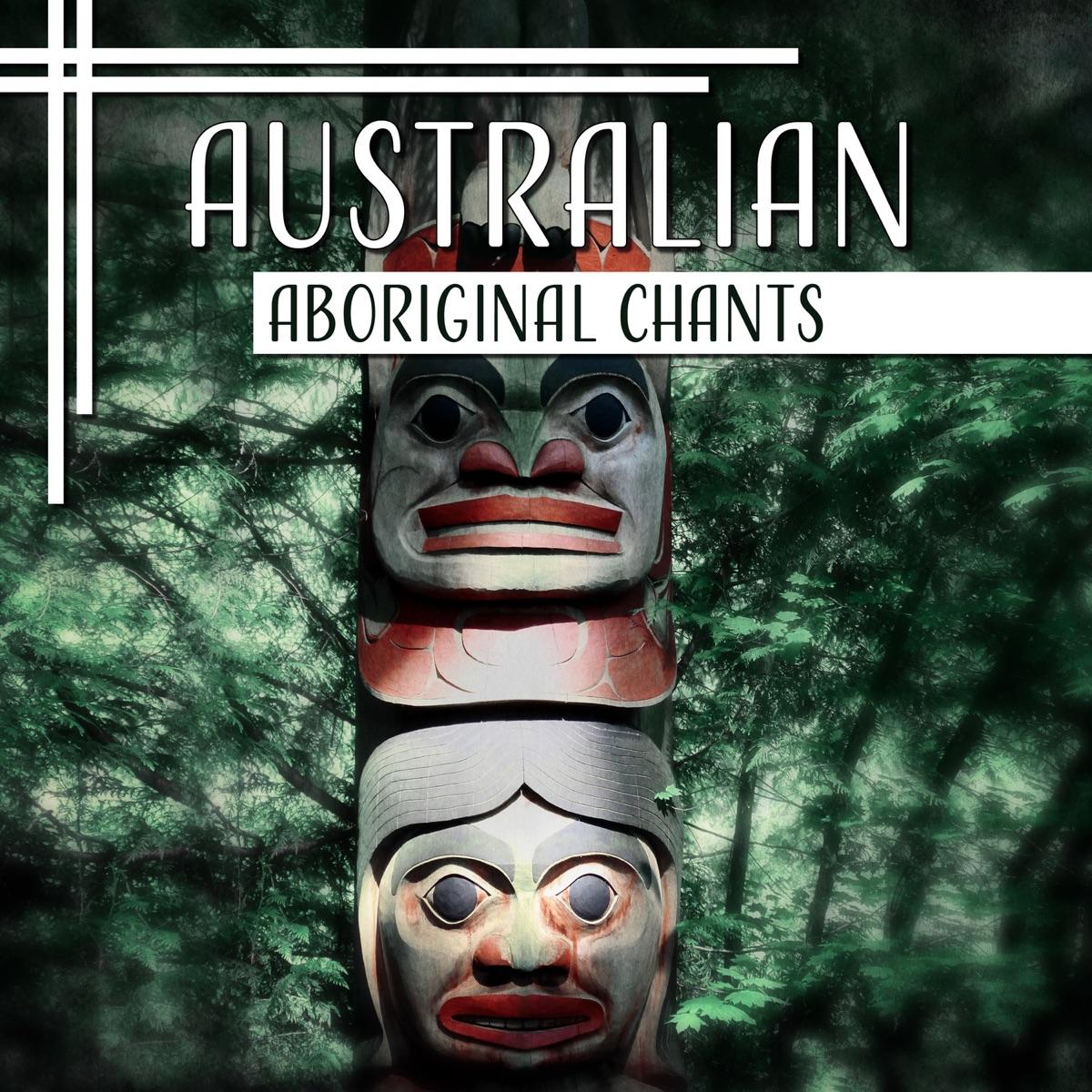 Australian Aboriginal Chants: Didgeridoo Music for Meditation
