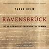 Sarah Helm - Ravensbruck: Life and Death in Hitler's Concentration Camp for Women (Unabridged)  artwork