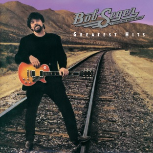 Greatest Hits – Bob Seger & The Silver Bullet Band