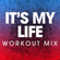 It's My Life (Workout Mix) - Power Music Workout