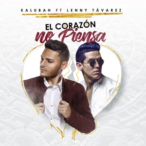 El Corazón No Piensa (feat. Lenny Tavárez) - Single Mp3 Download