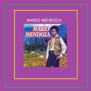 Mario Mendoza – Mario Mendoza