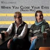 Willamena - When You Close Your Eyes (Radio Mix)