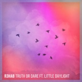 Truth or Dare (feat. Little Daylight) - Single