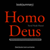Flash Books - Summary of Homo Deus by Yuval Noah Harari (Unabridged) illustration