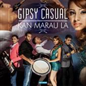 Kan Marau La - Gipsy Casual
