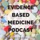 Evidence Based Medicine Podcast