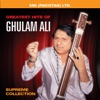 Greatest Hits of Ghulam Ali Supreme Collection