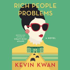 Rich People Problems: A Novel (Unabridged) audiobook