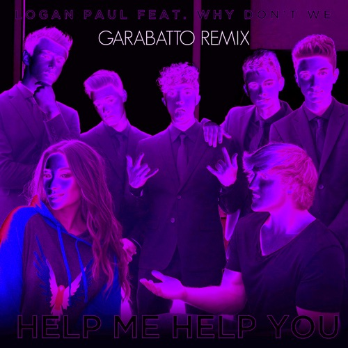 Logan Paul - Help Me Help You (feat. Why Don't We) (GARABATTO Remix) - Single