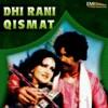 Dhi Rani Qismat