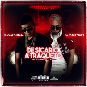 De Sicario a Traqueto (feat. Casper Magico) - Single Mp3 Download