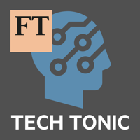 FT Tech Tonic podcast