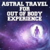 Astral Travel for out of Body Experience