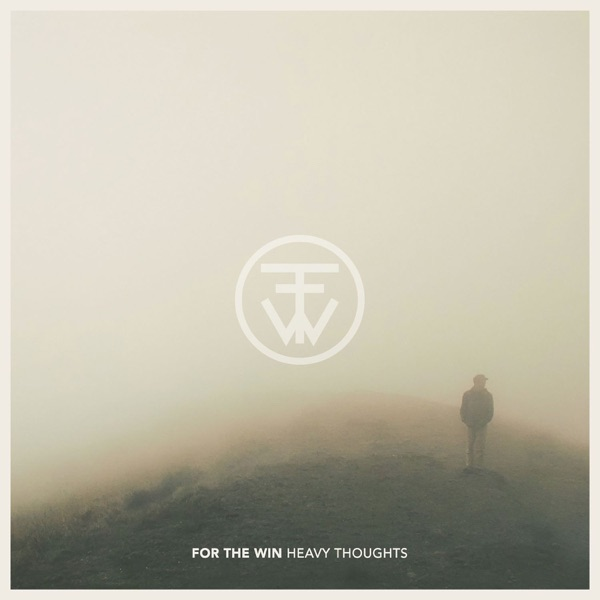 For the Win - Heavy Thoughts (2017)