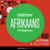 Innovative Language Learning - Everyday Afrikaans for Beginners - 400 Actions & Activities (Unabridged)  artwork