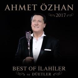 Ahmet Özhan 2017 Best of İlahiler ve Düetler