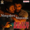 Mangaluru Mussoorie From Arjun Reddy Single