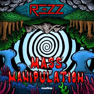 Mass Manipulation – Rezz