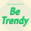 Boys & Girls Want to Be Trendy (Cool Music for Cool People), Various Artists