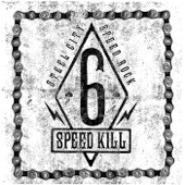 Six Speed Kill - Go Home Satan (You're Drunk)