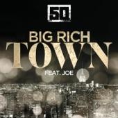 50 Cent - Big Rich Town (feat. Joe)