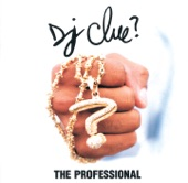 DJ Clue?; Mobb Deep; Noyd - The Professional