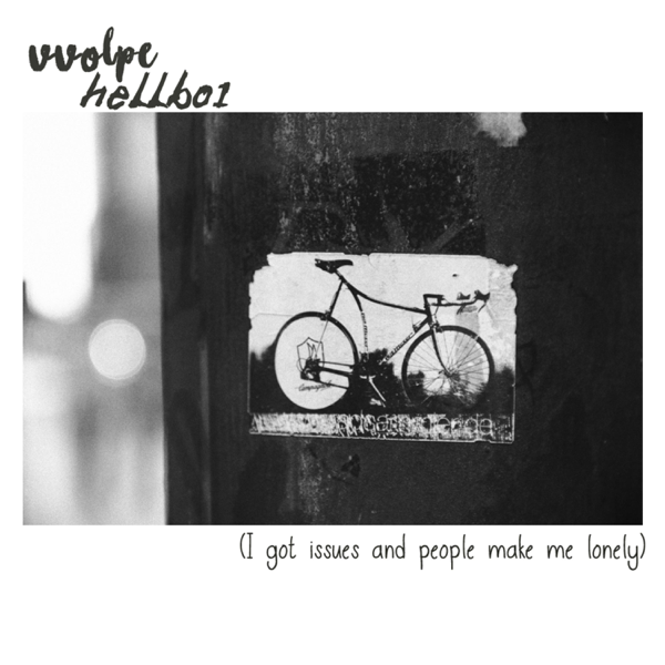 Hellbo1 Mixtape (I Got Issues and People Make Me Lonely) by Vvolpe
