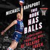 Michael Rapaport - This Book Has Balls: Sports Rants from the MVP of Talking Trash (Unabridged) bild