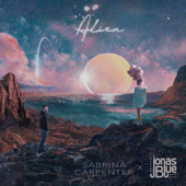 Alien - Sabrina Carpenter & Jonas Blue