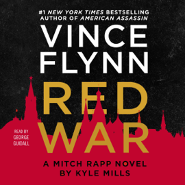 Red War: A Mitch Rapp Novel, Book 17 (Unabridged) - Vince Flynn & Kyle Mills mp3 download