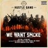 We Want Smoke (feat. T.I., B.o.B, London Jae, Tokyo Jetz, Translee, Yung Booke, Rara, Young Dro, Trae tha Truth, Brandon Rossi, 5ive Mics & GFMBRYYCE), Hustle Gang