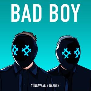 TUNGEVAAG AND RAABAN - Bad Boy Chords and Lyrics