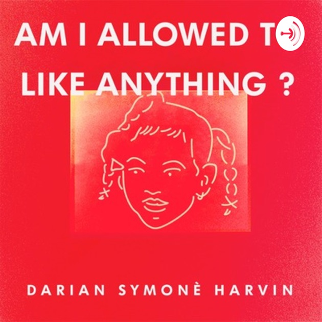 Am I Allowed To Like Anything By Darian Symon Harvin On Apple
