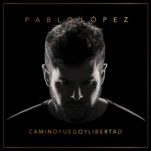 Pablo López - Camino, Fuego Y Libertad