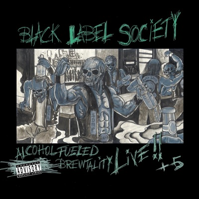 Alcohol Fueled Brewtality Live! (Live) - Black Label Society