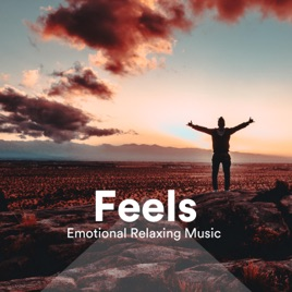 ‎Feels - Emotional Relaxing Soft Instrumental Music, Relaxing Time, Zen  music, Nature Sounds by Natural Sounds Experts
