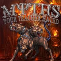 Myths Your Teacher Hated Podcast podcast