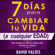 David Valois - 7 Días Para Cambiar Tu Vida [7 Days to Change Your Life] [Castilian Narration]: A Cualquier Edad, Sin Dinero Ni Contactos [At Any Age, Without Money or Contacts] (Unabridged)