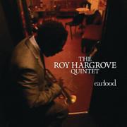 Earfood - Roy Hargrove Quintet - Roy Hargrove Quintet
