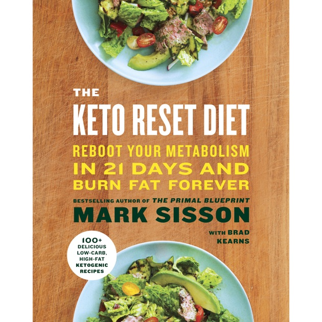 The keto reset diet reboot your metabolism in 21 days and burn fat the keto reset diet reboot your metabolism in 21 days and burn fat forever unabridged by mark sisson on itunes malvernweather Choice Image