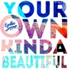 Your Own Kinda Beautiful - Single ジャケット写真
