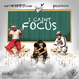 I Caint Focus (feat. Yella Beezy) - Single Mp3 Download