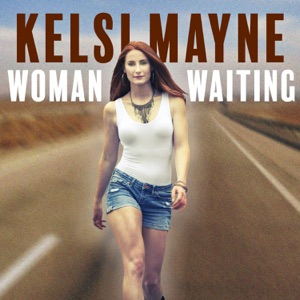 Kelsi Mayne - Woman Waiting - Line Dance Music
