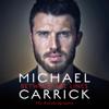 Michael Carrick - Michael Carrick: Between the Lines: My Autobiography (Unabridged) artwork